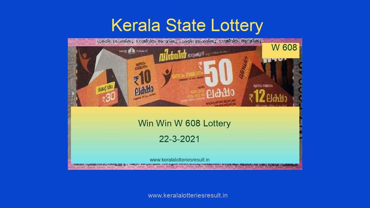 Win Win Lottery W 608 Result 22.3.2021 - Kerala Lottery Result