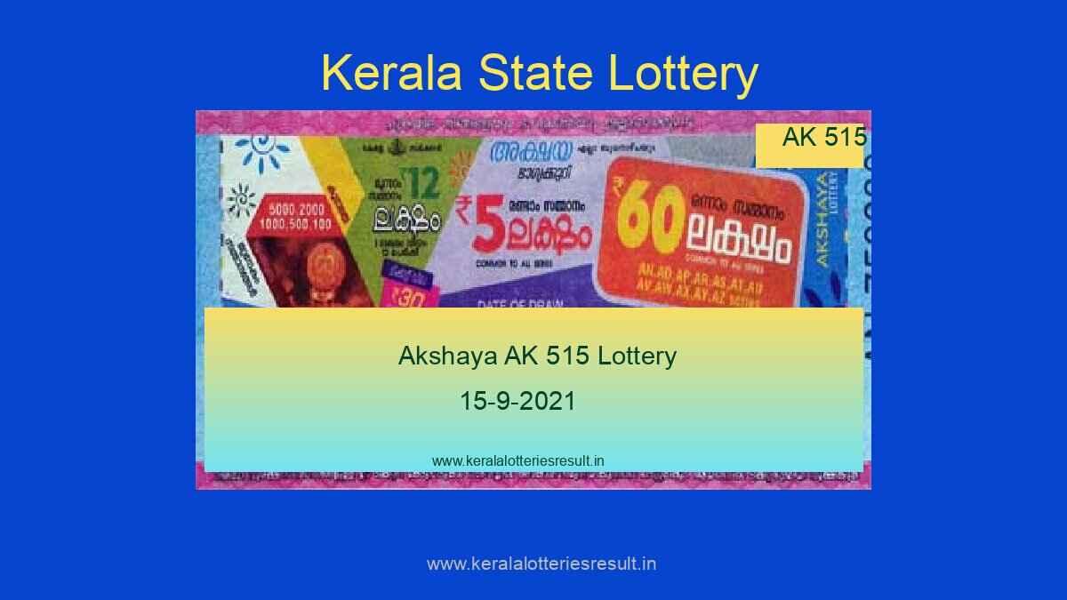 Akshaya Lottery AK 515 Result 15.9.2021 (Live Result Kerala Lottery)