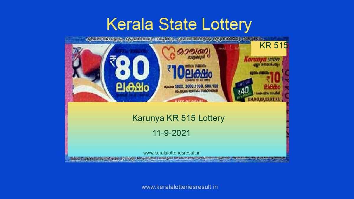 Karunya Lottery KR 515 Result 11.9.2021 (Live Result Kerala Lottery)