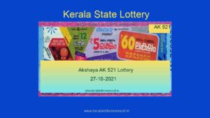 Akshaya Lottery AK 521 Result 27.10.2021 | Live Result Kerala Lottery