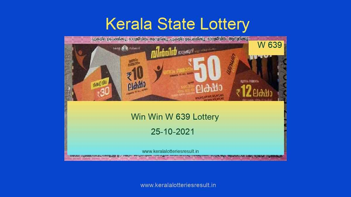 Win Win Lottery W 639 Result 25.10.2021 (Live Result Kerala Lottery)